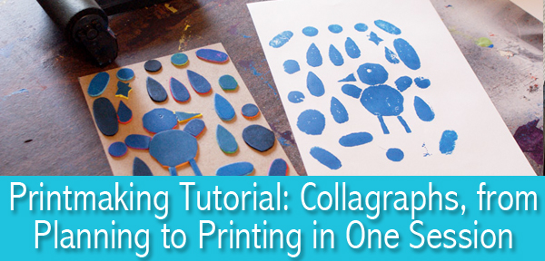 Printmaking Tutorial: Collagraphs, from Planning to Printing in One Session from Muse of the Morning