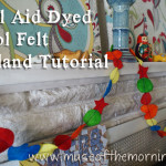 Kool Aid Dyed, Wool Felt Garland Tutorial