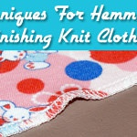 Techniques For Hemming & Finishing Knit Clothing