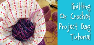 Knitting or Crochet Project Bag Tutorial from Muse of the Morning