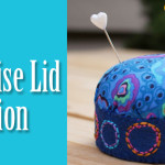 A Lovely Pincushion from a Mayonaise Jar Lid