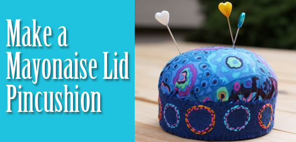 How to make a pincushion from a mayo lid - from Muse of the Morning