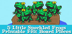 Free Printable: Five Little Speckled Frogs Felt Board Pieces from Muse of the Morning
