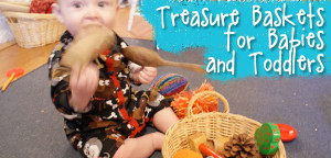 Treasure Baskets For Babies & Toddlers - from Muse of the Morning