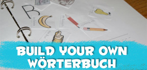 Build Your Own Wörterbuch with printables from Muse of the Morning