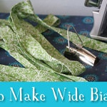 How To Make Wide Bias Tape – A Tutorial