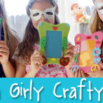 How To Have A Girly Crafty Party!