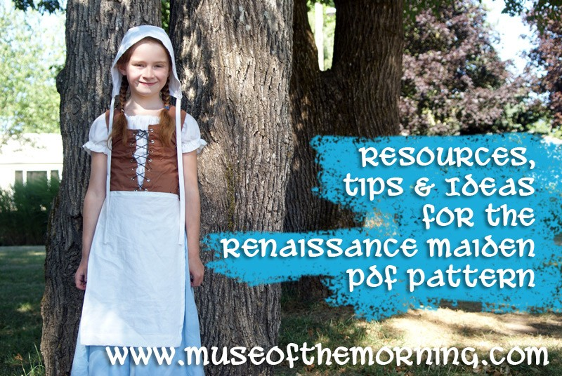 Resources, tips and ideas for the Renaissance Maiden outfit from Muse of the Morning