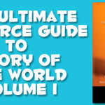 The Ultimate Guide to Resources and Activities for Story of the World Vol.1
