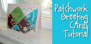 Patchwork Greeting Cards Tutorial from Muse of the Morning