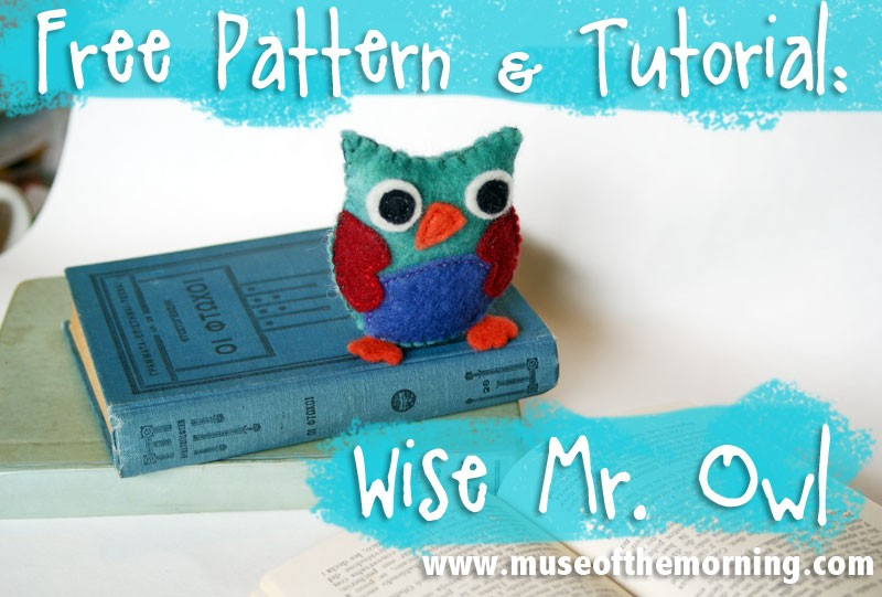 Wise Mr. Owl - a free pattern and tutorial from Muse of the Morning