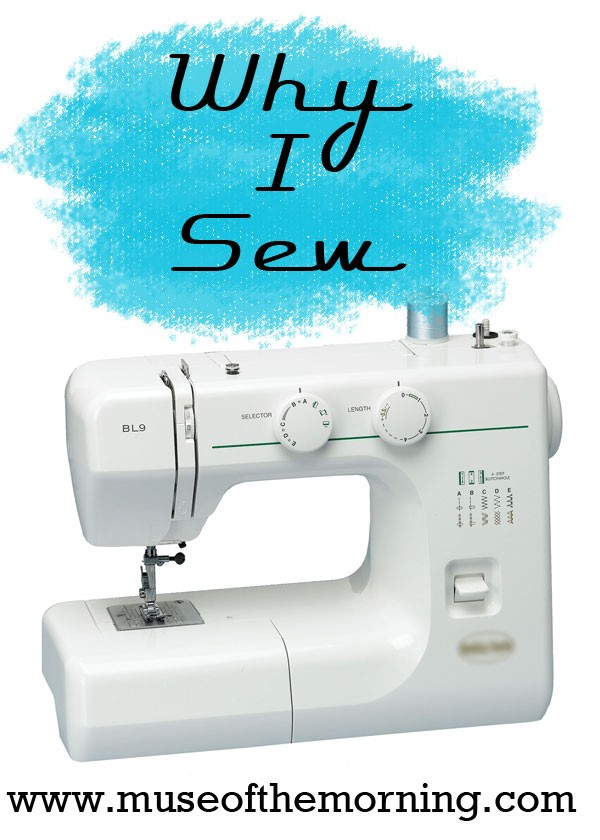 Why I Sew | Muse of the Morning ~ PDF Sewing Patterns for Free ...