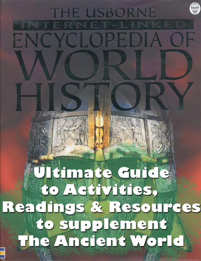 The ultimate guide to activities, resourses and readings to supplement the Usborne Encyclopedia of World History