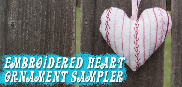 Embroidered Heart Ornament Sampler pattern and tutorial from Muse of the Morning