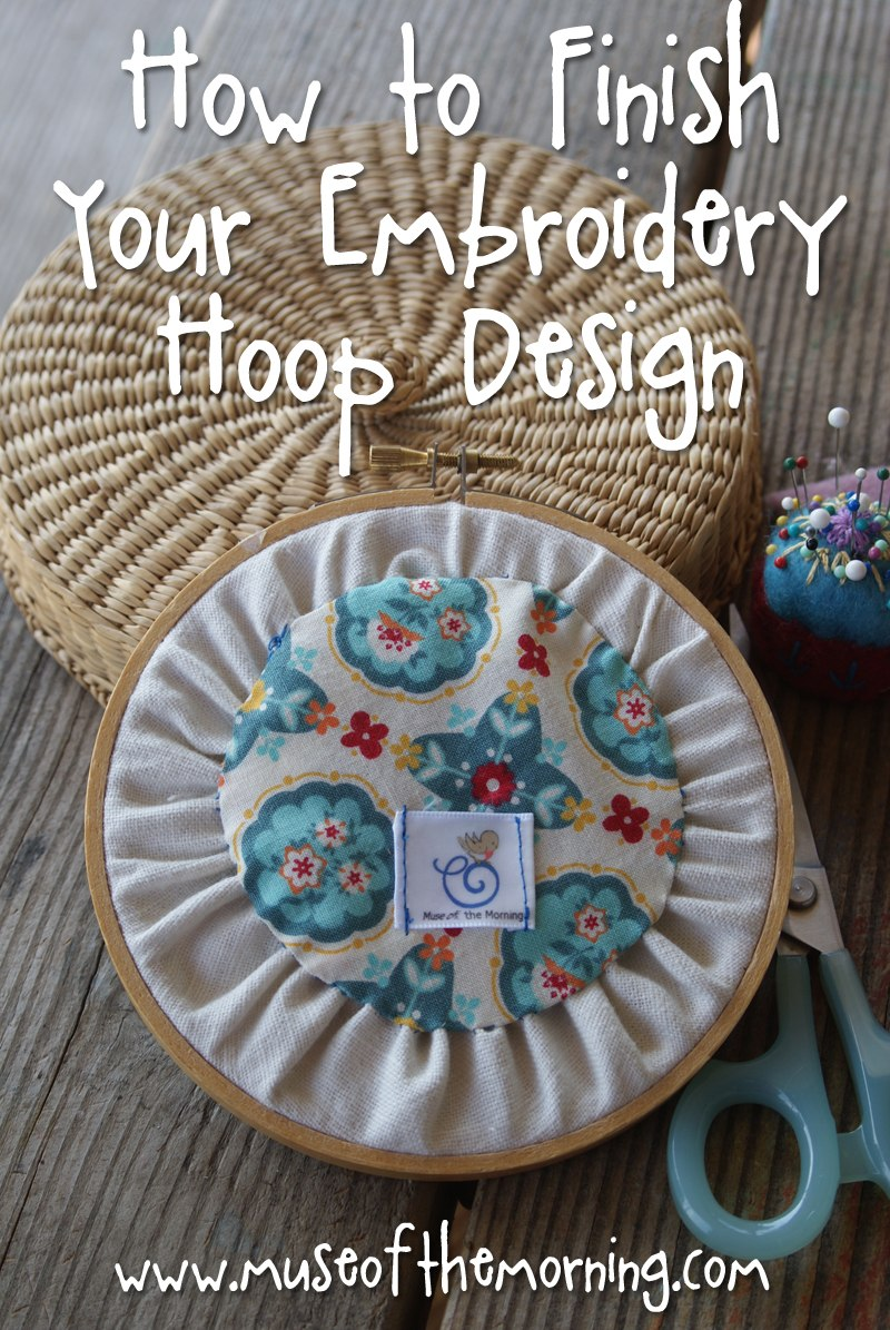 How to Finish Your Embroidery Hoop Design with a bit of coordinating fabric and a printable from Muse of the Morning