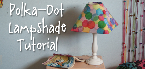 Polka-dot lampshade tutorial from Muse of the Morning