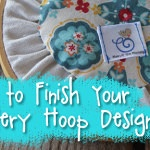Tutorial: How to Finish Your Embroidery Hoop Art