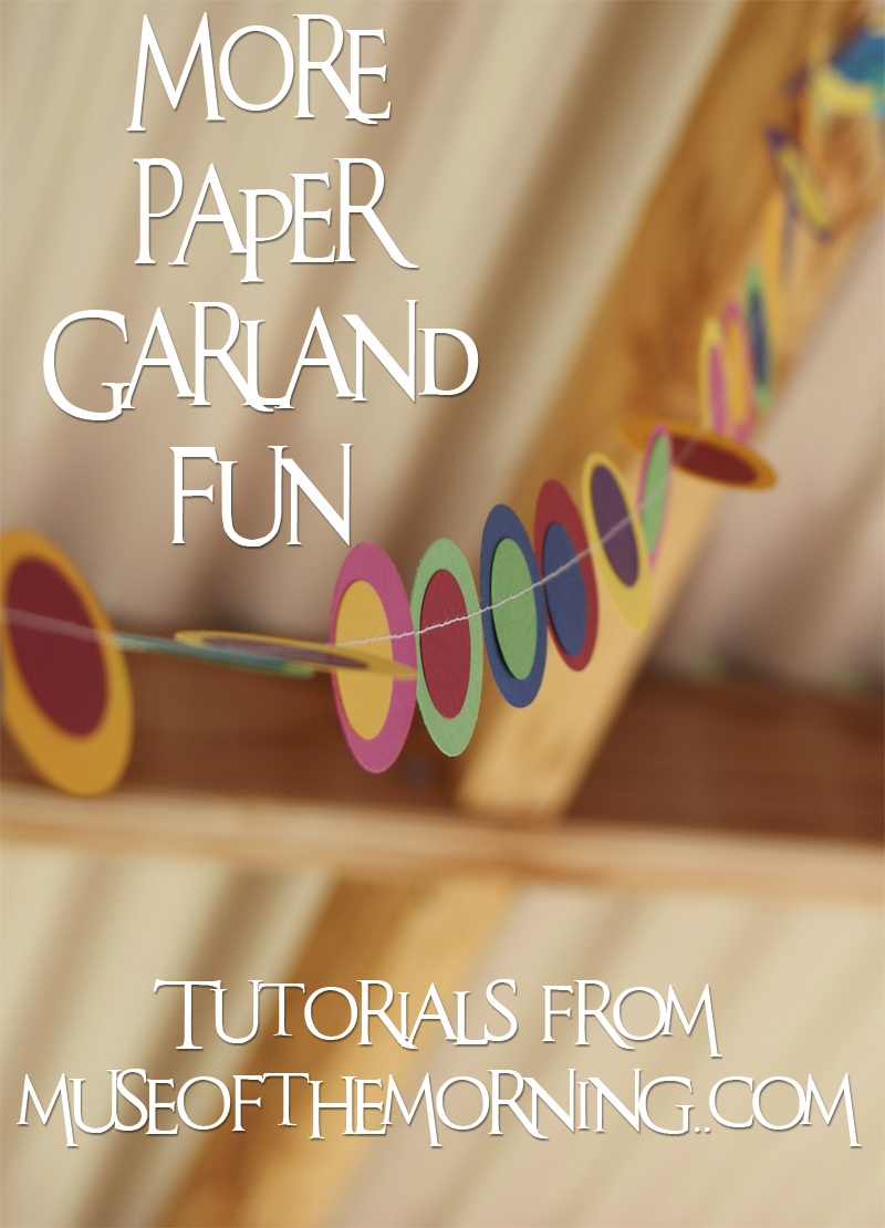 More paper garland fun ideas and tutorials from Muse of the Morning
