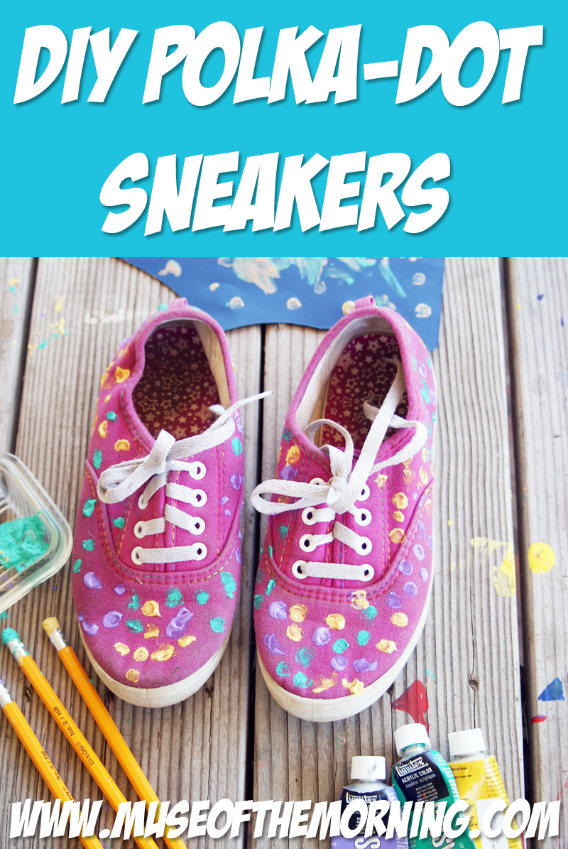 Tutorial: Polka-Dot Sneakers with Muse of the Morning