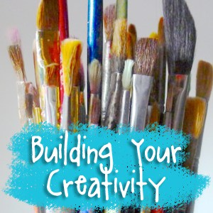 Building Your Creativity