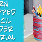 Tutorial: Yarn Wrapped Pencil Holder