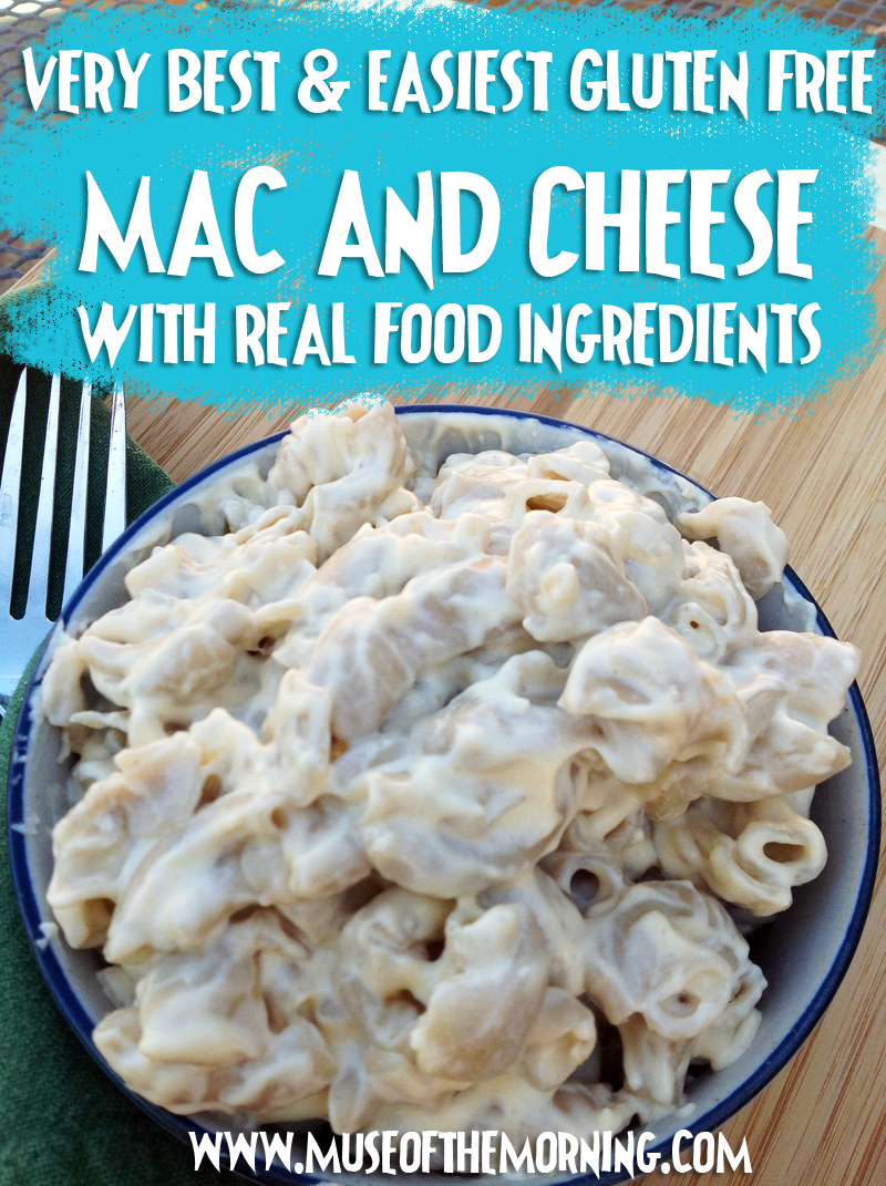 The Very Best & Easiest Gluten Free Mac and Cheese With Real Food Ingredients