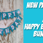 A Happy Birthday bunting… a new project for you!