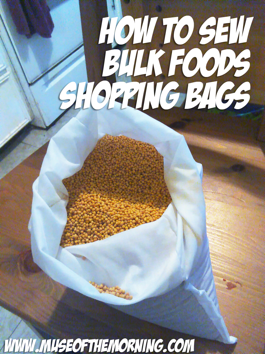 Sew Bulk Food Shopping Bags with Muse of the Morning