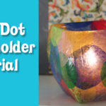 Polka-Dot Candle Holder Tutorial