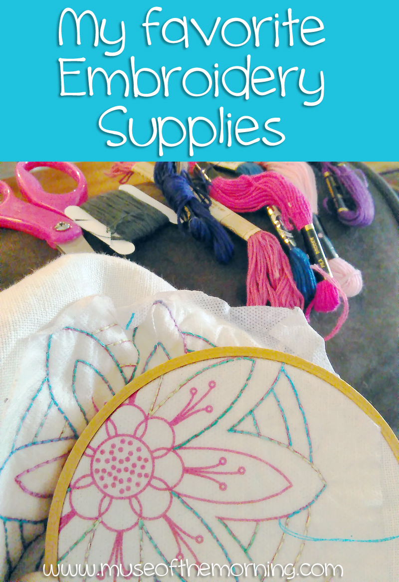 My Favorite Embroidery Supplies - a post from Muse of the Morning