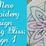 A New Embroidery Design – Introducing Stitching Bliss!