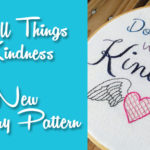 Do All Things With Kindness – embroidery design