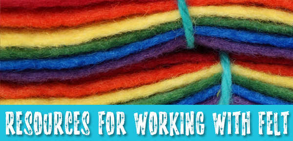 Resources for Working With Felt - a post from Muse of the Morning