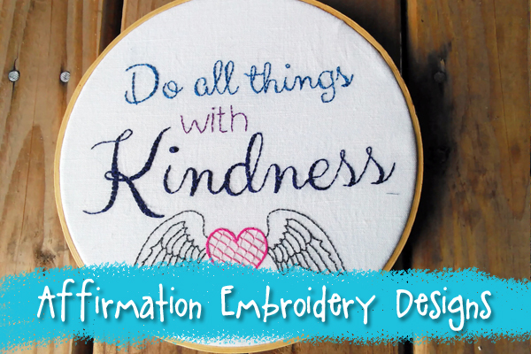 Affirmation Embroidery Designs From Muse of the Morning