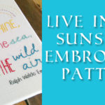 New Embroidery Design: Live In the Sunshine